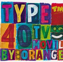 40tv Móvil Type by Orange. Un proyecto de Diseño e Ilustración de Joel Lozano - Miércoles, 15 de julio de 2009 17:10:39 +0200