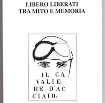 Libro: Libero Liberati Tra Mito e Memoria: I. A Illustration project by Piero Ruju         - 09.04.2011