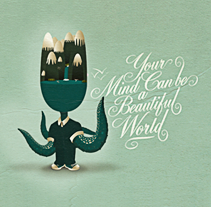 Your mind can be a beautiful world. Un proyecto de Diseño e Ilustración de Rodolfo Biglie - Lunes, 05 de marzo de 2012 11:16:04 +0100