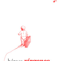Heroes cobardes, vírgenes suicidas. A Design project by Gerard Magrí         - 02.05.2012