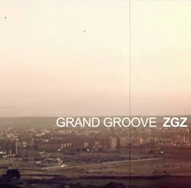 "Grand Groove. ""ZGZ. A Film, Video, and TV project by Laura Campos Murillo         - 18.05.2012"