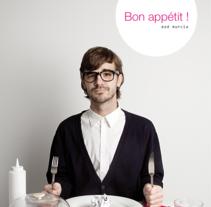 """""""BON APPÉTIT"""". Un proyecto de Diseño de Tanya VONDEE - 11-07-2012"""