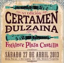Carteles Certamen de dulzaina y tambor Folklore Plaza Castilla. A Design, and Advertising project by Gelo Quero Miquel - Apr 18 2013 12:00 AM