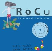 Rocu i el mar dels invisibles. Un proyecto de Ilustración de MARIA BEITIA         - 25.02.2014