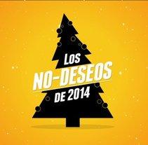 Los No-Deseos del 2014. Un proyecto de Publicidad de Adriana Castillo García         - 24.12.2013
