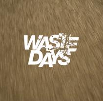WASTE DAYS - Cortometraje. Un proyecto de Cine, vídeo y televisión de Eloy Calvo         - 11.03.2015