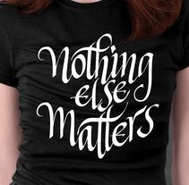 Nothing else Matters: Mi Proyecto del curso Caligrafía y lettering para manos inquietas. Un proyecto de Caligrafía de Javier Piñol - Miércoles, 20 de mayo de 2015 00:00:00 +0200