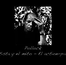 Documental Jackson Pollock. Um projeto de Cinema, Vídeo e TV, Pintura e Pós-produção de Daniel Bernal         - 27.05.2015