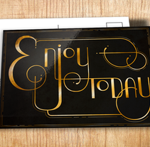 Enjoy today . A Illustration, Graphic Design, T, pograph, and Calligraph project by Elayne Key         - 01.06.2015