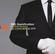 ING GAMIFICATION. Le concierge App . A Advertising, Software Development, and Marketing project by Pablo Alonso Fernández         - 13.04.2014
