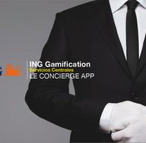 ING GAMIFICATION. Le concierge App . Um projeto de Publicidade, Desenvolvimento de software e Marketing de Pablo Alonso Fernández         - 13.04.2014