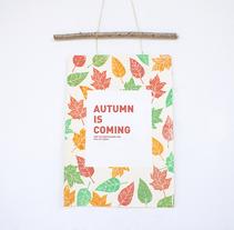 Handmade poster / Autumn is coming. Un proyecto de Artesanía y Diseño gráfico de Maialen Unanue         - 18.09.2015