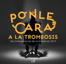PONLE CARA A LA TROMBOSIS. A Design, Br, ing, Identit, Graphic Design, Marketing, and Web Design project by Álvaro Antonio Redondo Margüello - 22-09-2015