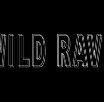 Wild Rave. A Film, Video, TV, and Fashion project by Raul Martinez         - 27.10.2015