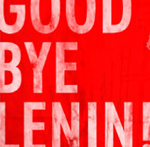 Good Bye Lenin!. A Design, Br, ing, Identit, and Graphic Design project by Jordi Puigoriol Masramon         - 08.10.2006