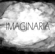 Imaginaria. Un proyecto de Cine, vídeo, televisión, Animación y Bellas Artes de Alicia Fernández Sánchez         - 01.09.2014