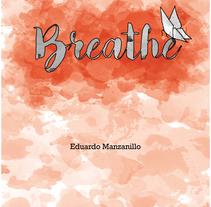Pre Production. Breathe. A Film, Video, TV, Animation, and Automotive Design project by Victor Eduardo Manzanillo Piña - 07-10-2016