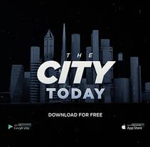 The City Today - APP. Um projeto de Motion Graphics, UI / UX, 3D, Animação, Direção de arte, Design gráfico e Design interativo de Dani Alonso Serrano         - 25.05.2016