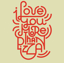 "Lettering ""I love you more than pizza"". A Design, Graphic Design, T, pograph, and Calligraph project by Lorena Mínguez - 28-09-2016"