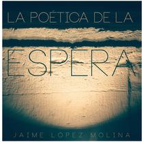 La Poética de la Espera. Un proyecto de Fotografía de jaime lópez molina         - 30.10.2016