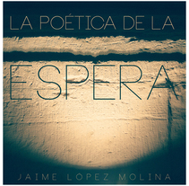 La Poética de la Espera. A Photograph project by jaime lópez molina         - 30.10.2016