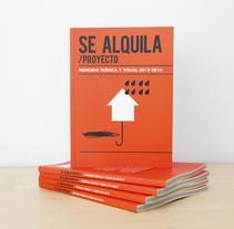 SE ALQUILA. Memoria teórica y visual. Un proyecto de Dirección de arte, Diseño editorial y Diseño gráfico de Paula García Arizcun         - 06.11.2016