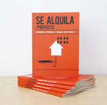 SE ALQUILA. Memoria teórica y visual. A Art Direction, Editorial Design, and Graphic Design project by Paula García Arizcun - 06-11-2016