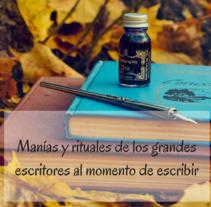 Manías y rituales de los grandes escritores. Um projeto de Escrita de Vanessa Rodríguez         - 07.11.2016