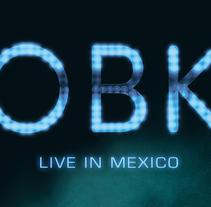 OBK Live in Mexico Digipack. Um projeto de Direção de arte e Design gráfico de Toni Buenadicha         - 03.11.2016