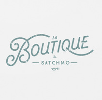 La Boutique de Satchmo. A Br, ing, Identit, Writing, Calligraph, and Naming project by Luis García-Fayos         - 30.01.2017