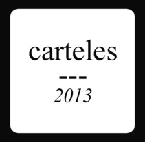 carteles 2013. A Design, Music, and Audio project by petra trinidad         - 12.02.2017