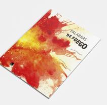 """POEMAS ILUSTRADOS . """"Palabras de Fuego"""". A Illustration, Editorial Design, and Fine Art project by Rocío Peña del Río         - 02.03.2015"""