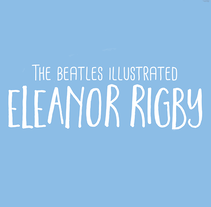 Eleanor Rigby. A Illustration, Character Design, and Editorial Design project by Ana Callegari         - 09.03.2017