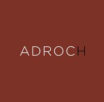 ADROCH. Un proyecto de Br e ing e Identidad de Claudia Domingo Mallol         - 15.01.2017