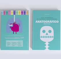 ANATOGRÁFICO | Guía infográfica de anatomía y salud humana. A Editorial Design, Information Design, and Vector illustration project by Patricia Rueda Sáez - 11-05-2017
