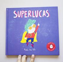 Superlucas. Un proyecto de Ilustración de Marina Hdez Ávila - 06-06-2017