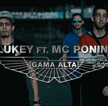 Lukey ft. Mc Ponini - Gama Alta (Video). Un proyecto de Vídeo de Jose Maria Calsina Val         - 14.07.2017