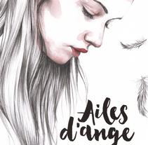 Ailes d´ange. Un proyecto de Ilustración y Bellas Artes de Crisbel Robles         - 30.08.2017