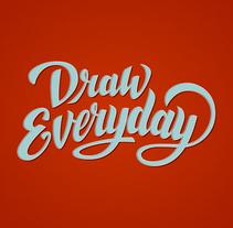 Lettering Draw Everytime. Un proyecto de Diseño gráfico y Lettering de Paulo Bordón - 06-09-2017
