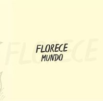 FLORECE. A Design, Illustration, and Fine Art project by Micaela Fraire         - 30.10.2017