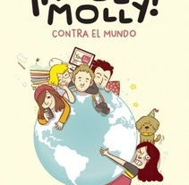 ¡Holly Molly! CONTRA EL MUNDO. A Illustration, and Comic project by clara soriano         - 15.04.2017