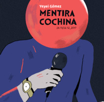 Mentira Cochina. A Illustration project by Yeyei Gómez          - 22.12.2017