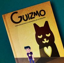 Book Cover | Guizmo: Cómo encontrar la grandeza en lo pequeño. Un proyecto de Dirección de arte, Diseño editorial, Diseño gráfico e Ilustración vectorial de Squid&Pig         - 01.02.2018