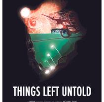 Shot Film Poster / Things Left Untold. Un proyecto de Cine, vídeo, televisión, Dirección de arte, Diseño gráfico y Cine de Constantino Briones Gómez         - 05.10.2017