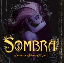 Sombra (cuento). A Illustration project by Lorena Azpiri Sánchez         - 07.03.2018